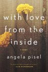 Cover of With Love from the Inside by author Angela Pisel